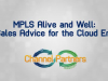 MPLS: Sales Advice for the Cloud Era