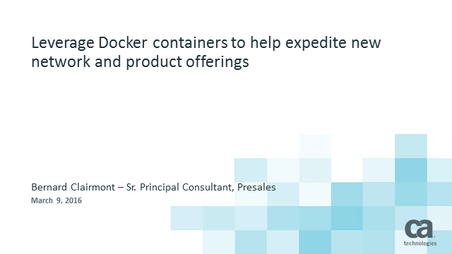 Leverage Docker containers to help expedite new network and product offerings