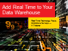 Adding Real Time to Deliver More Business Value from Your Data Warehouse