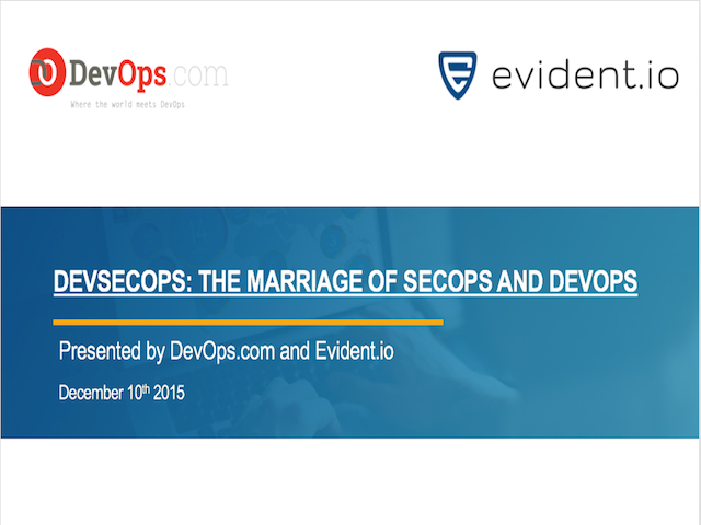 SecDevOps: The Marriage of DevOps and SecOps