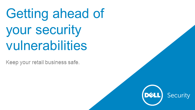 Getting ahead of security vulnerabilities - keep your retail business safe