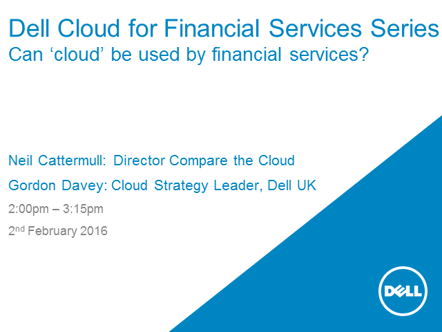Dell Cloud for Financial Svcs Series: Can 'cloud' be used by financial services?