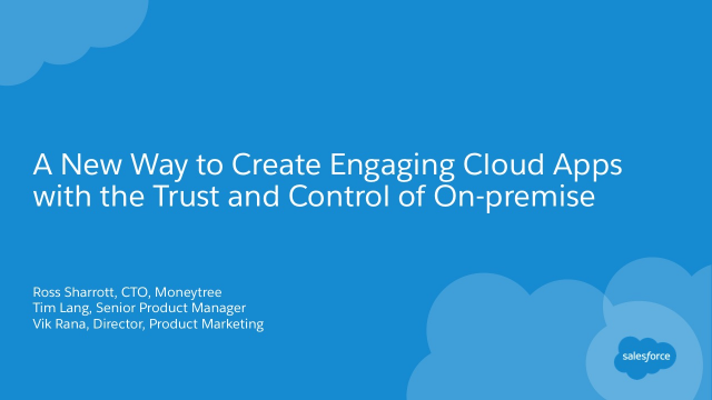 A New Way to Create Engaging Cloud Apps with the Trust and Control of On-premise