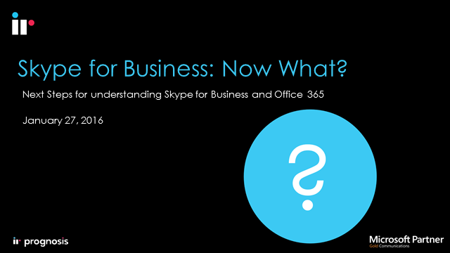 Skype for Business: Now What?
