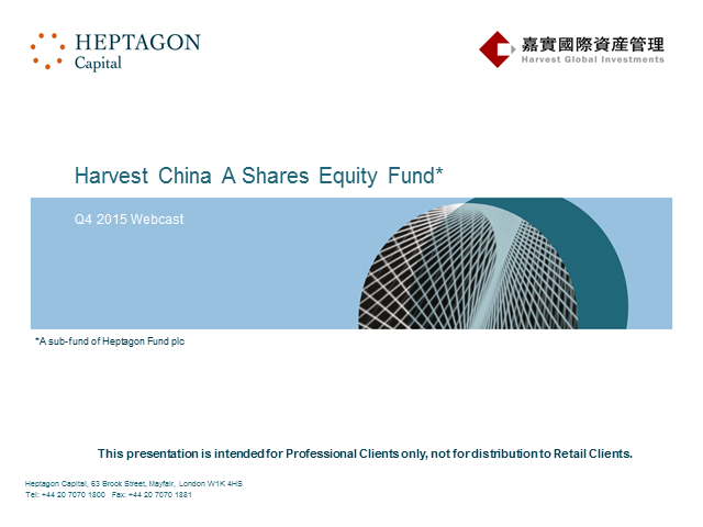 Heptagon Harvest China A Shares Equity Fund Q4 2015 Webcast