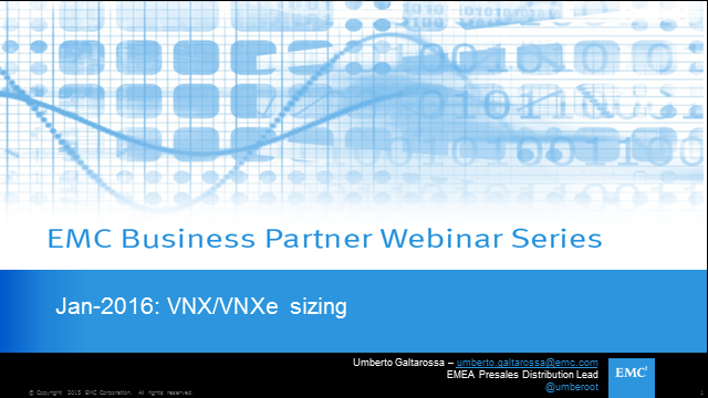 "EMC Business Partner Webinar Series: ""Sizing Your VNX/VNXe solution"""