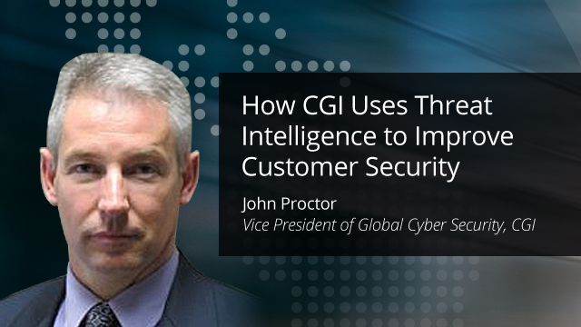 How CGI Uses Threat Intelligence to Improve Customer Security