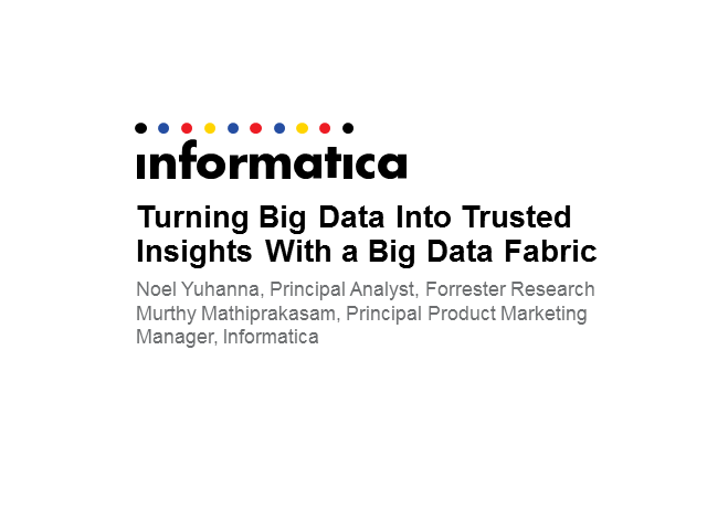 Turning Big Data Into Trusted Insights With a Big Data Fabric