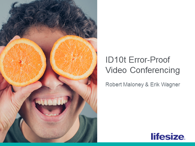 ID10t Error-Proof Video Conferencing