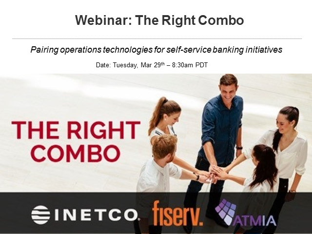 THE RIGHT COMBO - Fiserv, INETCO, and ATMIA