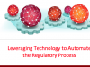 Leveraging Technology to Automate the Regulatory Process