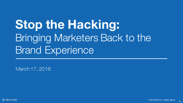 Stop the Hacking: Bringing Marketers Back to the Brand Experience