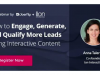 How to Engage, Generate, and Qualify More Leads Using Interactive Content