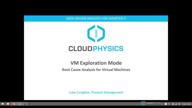 Troubleshooters Dream: CloudPhysics VM Exploration Mode - Watch Webinar!