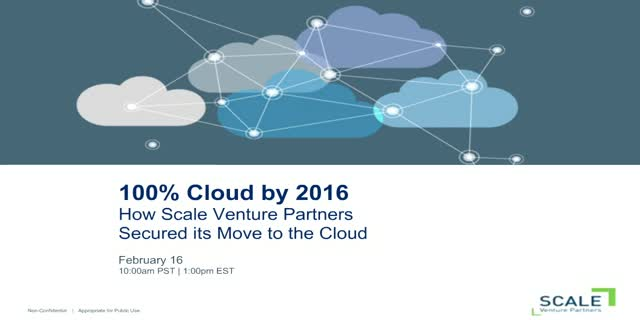 100% Cloud by 2016: How ScaleVP Secured its Move to the Cloud.
