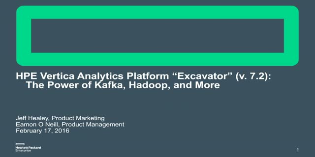 "HPE Vertica Analytics Platform -""Excavator"", The Power of Kafka, Hadoop and More"