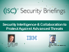 Security Intelligence & Collaboration to Protect Against Advanced Threats