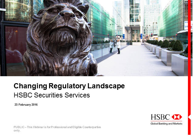 HSBC Securities Services - 2016 Regulatory Update