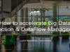 How to Accelerate Big Data Collection & DataFlow Management