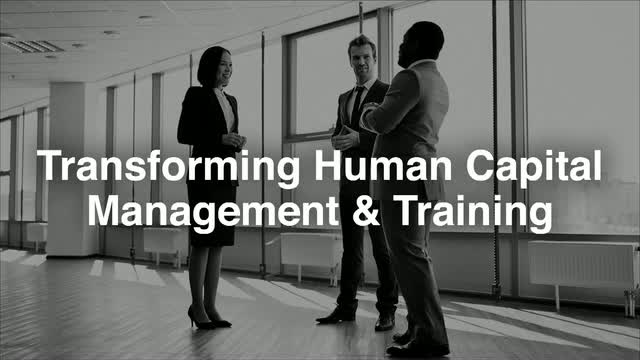 Transforming Human Capital Management & Training