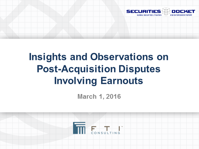 Insights and Observations on Post-Acquisition Disputes Involving Earnouts