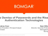 The Demise of Passwords and the Rise of Authentication Technologies
