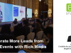 Generate More Leads from Live Events with Rich Media