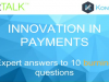 Innovation in Payments: Experts answer 10 burning questions
