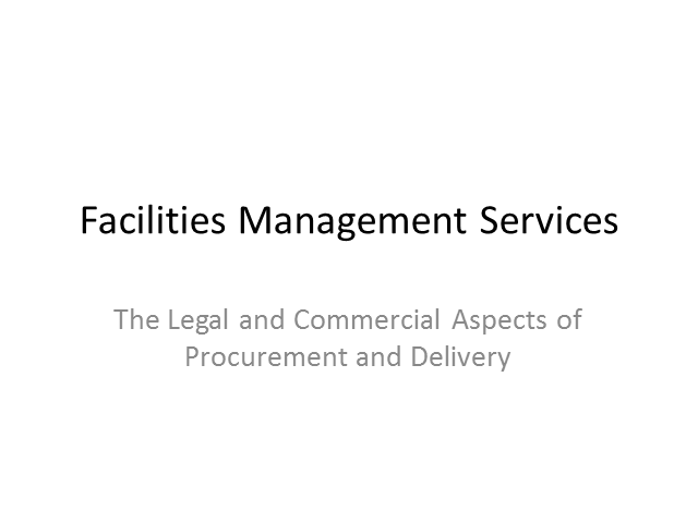 Facilities Management Services  - The Legal and Commercial Aspects