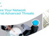 Secure Your Network Against Advanced Threats