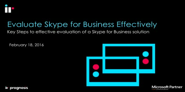 Evaluate Skype for Business Effectively