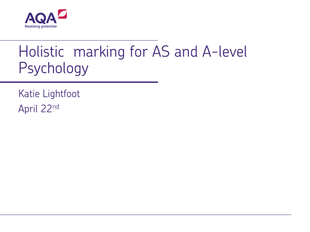 Holistic marking for AS and A-level Psychology