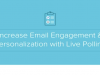 Increasing Engagement and Personalization with Live Polling