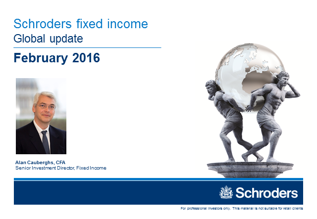 Schroders fixed income global update - February 2016