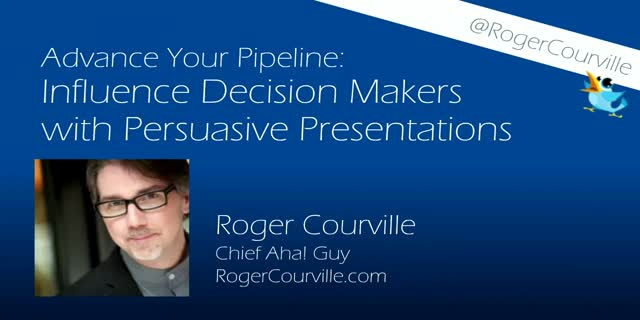 Advance Your Pipeline: Influence Decision Makers with Persuasive Presentations