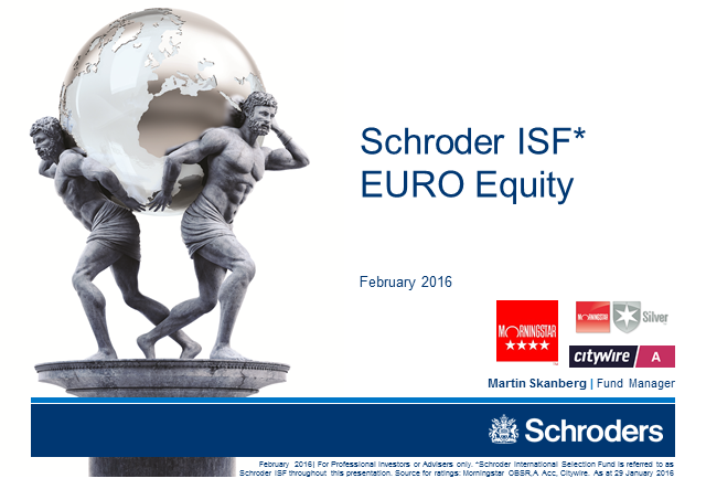 Schroder ISF EURO Equity - February 2016
