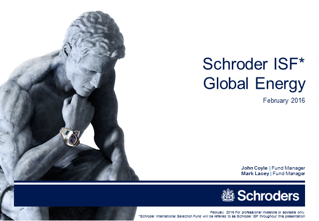 Schroder ISF Global Energy - February 2016