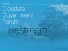Cloudera Government Forum Livestream