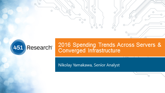 2016 Spending Trends Across Servers and Converged Infrastructure