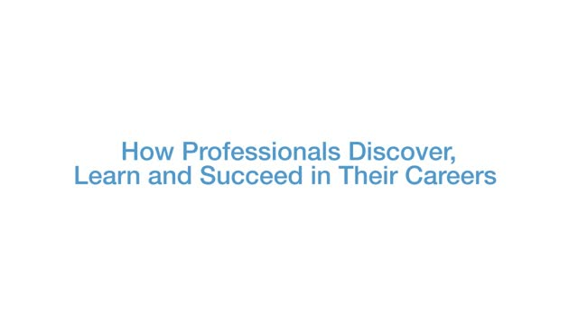How professionals discover, learn & succeed in their careers