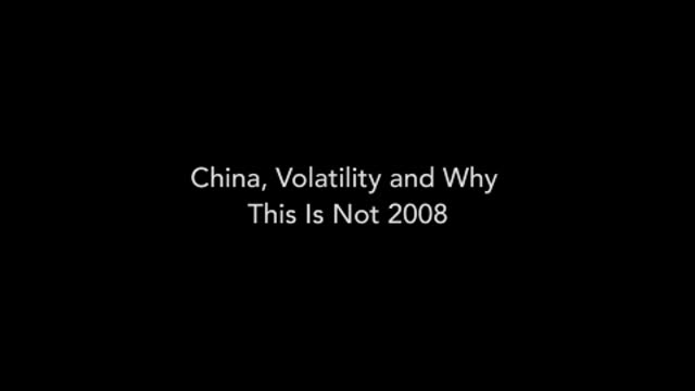 China, volatility and why this is not 2008