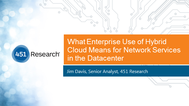 What Enterprise Use of Hybrid Cloud Means for Network Services in the Datacenter