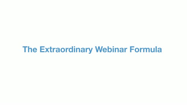 The Extraordinary Webinar Formula