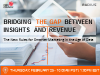 Bridging the Gap Between Insights and Revenue