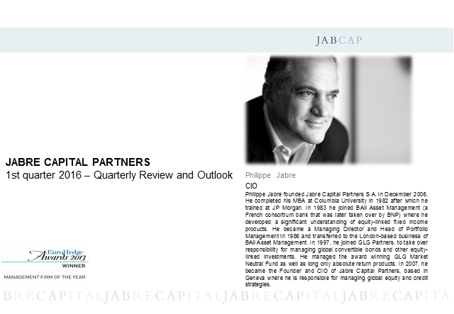 Jabre Capital Partners - 1st quarter 2016 - Quarterly review and outlook