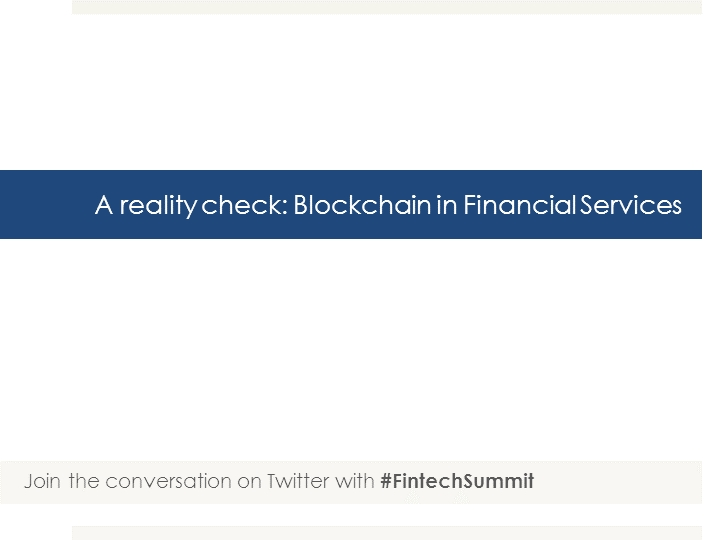 Part 2 of Blockchain: A reality check: blockchain in financial services