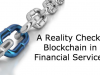 A reality check:  blockchain in financial services