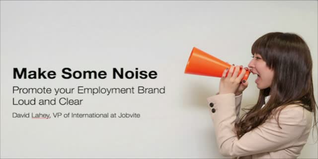 Make Some Noise: Promote your Employment Brand