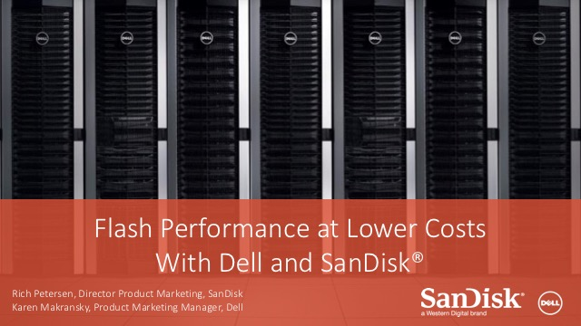 Flash Performance at Lower Costs with Dell and SanDisk®