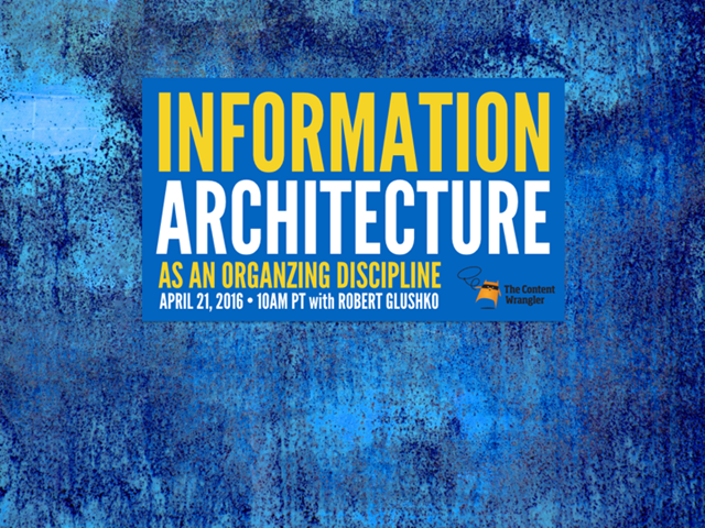 Information Architecture as an Organizing Discipline